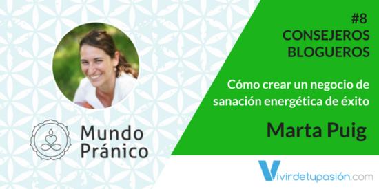Cómo crear un negocio de sanación energética de éxito – Marta Puig