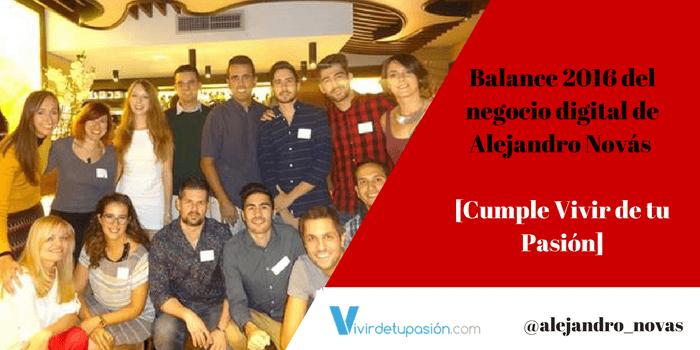 Balance 2016 del negocio digital de Alejandro Novás y Cumple de Vivir de tu Pasión