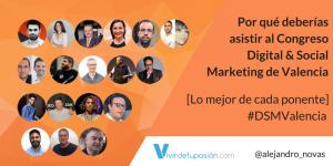 Por qué deberías asistir al Congreso Digital & Social Marketing de Valencia [Lo mejor de cada ponente] #DSMValencia
