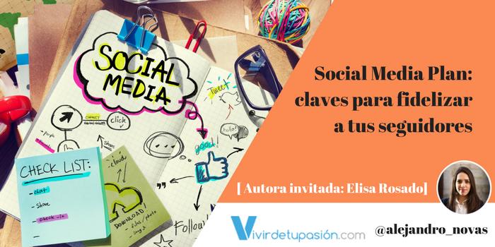Social Media Plan: claves para fidelizar a tus seguidores