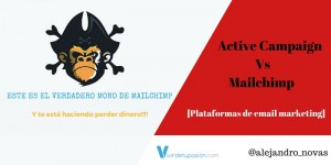 [Email Marketing] Active Campaign Vs Mailchimp – El Mono te está haciendo perder dinero