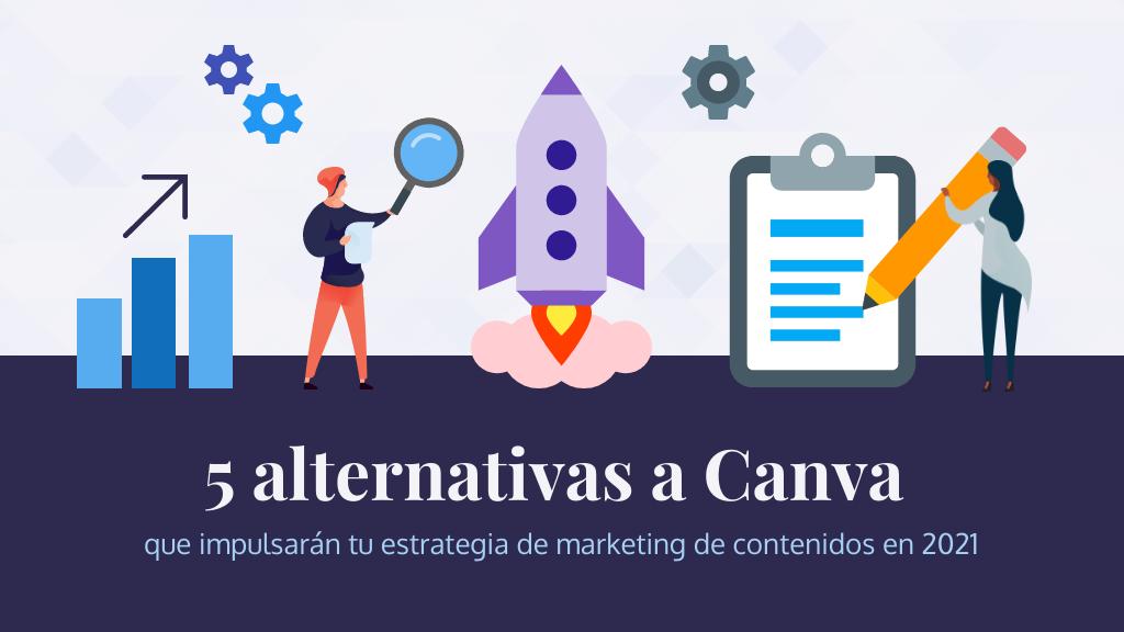 5 alternativas a Canva para impulsar tu estrategia de marketing de contenidos