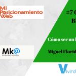 Cómo ser un blogger de éxito con Miguel Florido y Rubén Alonso