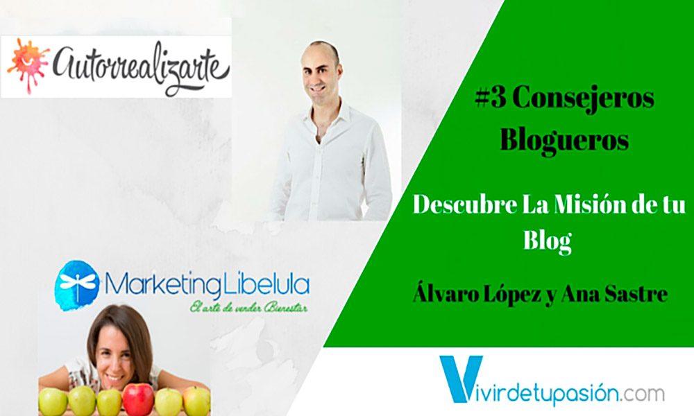 Lee más sobre el artículo #3 Consejeros Blogueros – Descubre La Misión de tu Blog con Álvaro López y Ana Sastre
