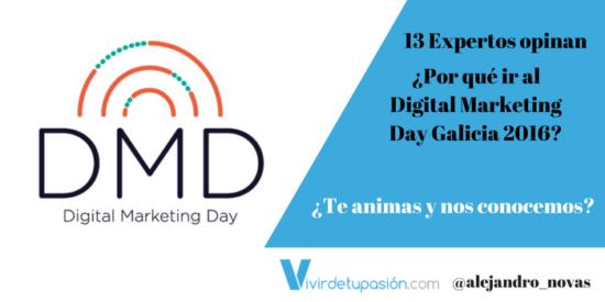 13 Expertos opinan por qué ir al Digital Marketing Day Galicia 2016