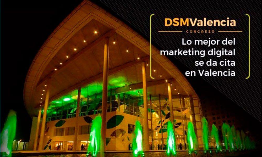 Lee más sobre el artículo Por qué deberías asistir al Congreso Digital & Social Marketing de Valencia [Lo mejor de cada ponente] #DSMValencia