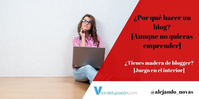 ¿Por qué hacer un blog? [Aunque no quieras emprender]