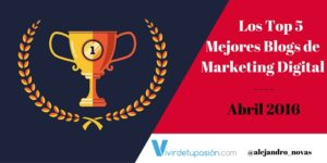 Los Top 5 Mejores Blogs de Marketing Digital – Abril 2016