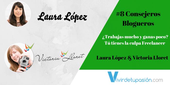 ¿Trabajas mucho y ganas poco? Tú tienes la culpa Freelancer – Laura López y Victoria Lloret
